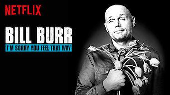 Bill Burr: I'm Sorry You Feel That Way